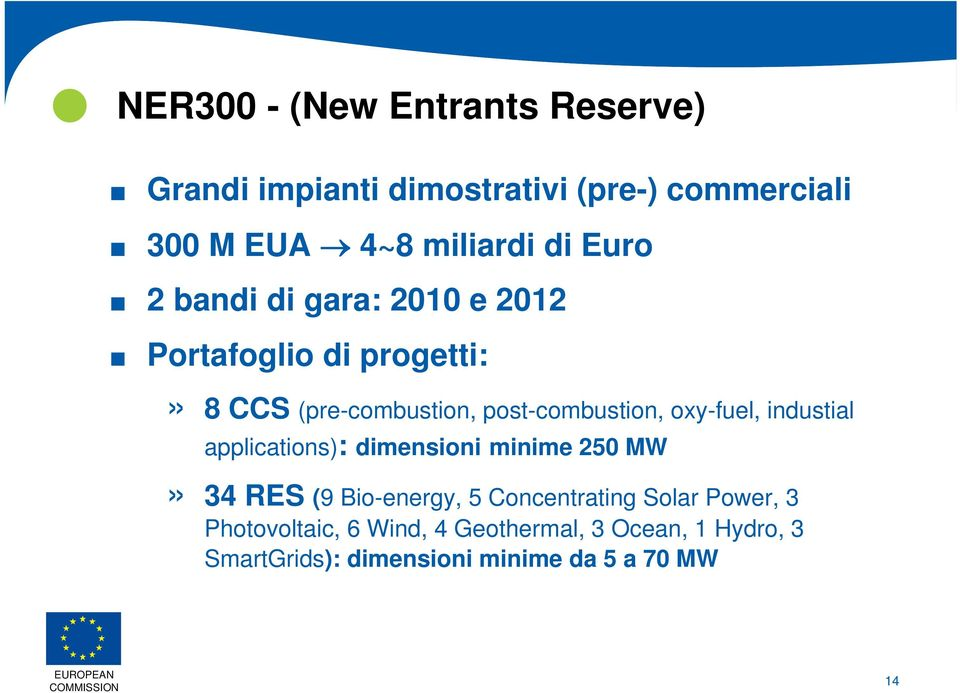 Portafoglio di progetti:» 8 CCS (pre-combustion, post-combustion, oxy-fuel, industial applications):