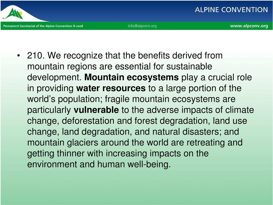 ecosystems are particularly vulnerable to the adverse impacts of climate change, deforestation and forest degradation, land use change,