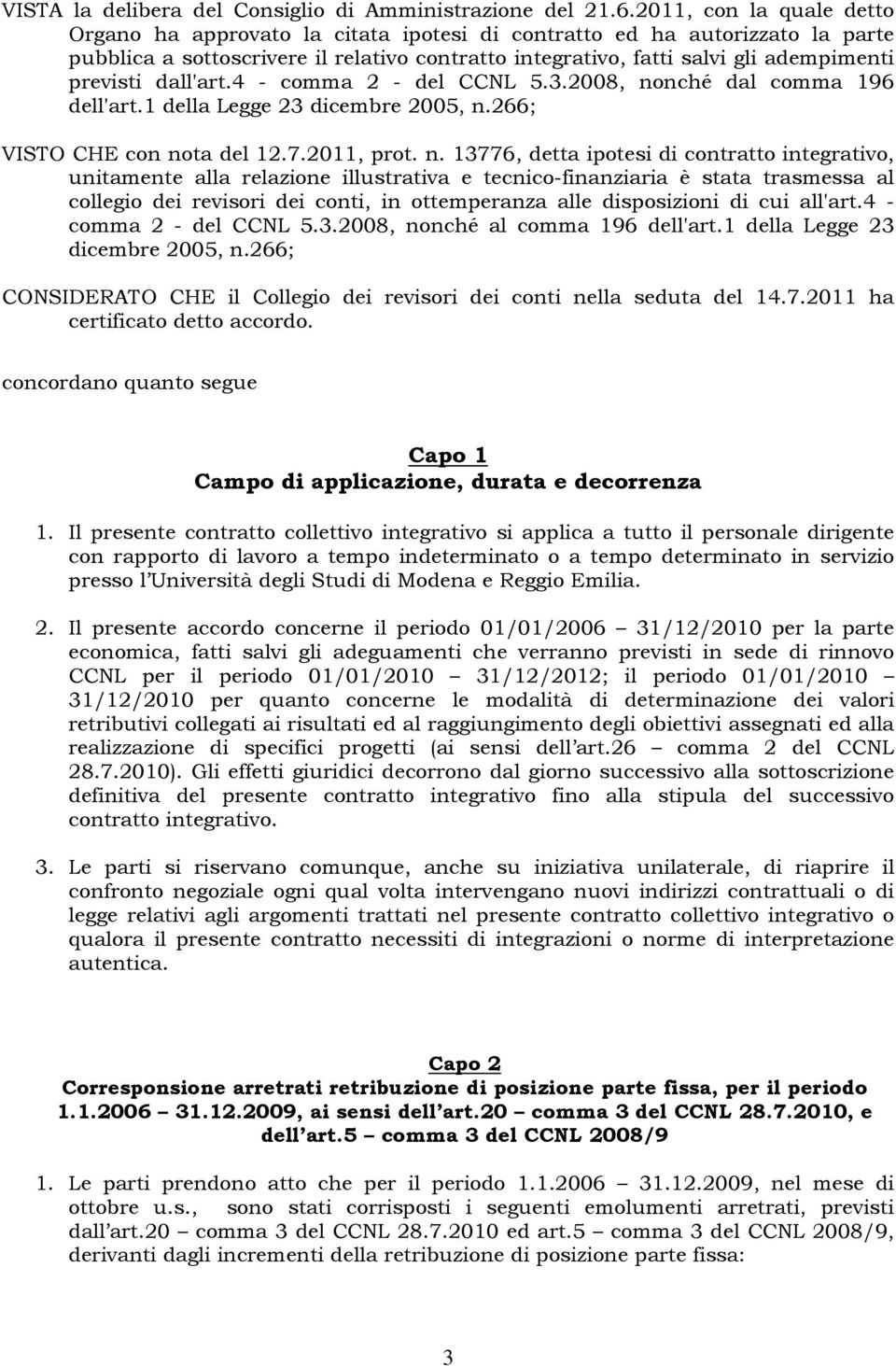 dall'art.4 - comma 2 - del CCNL 5.3.2008, no