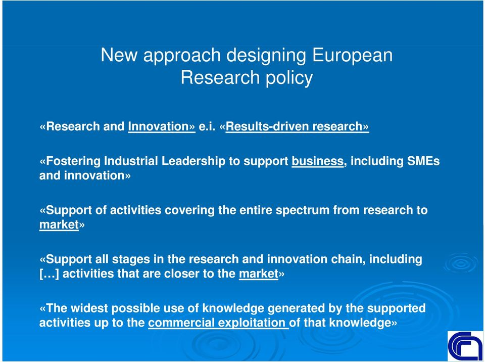support business, including SMEs and innovation» «Support of activities covering the entire spectrum from research to market»