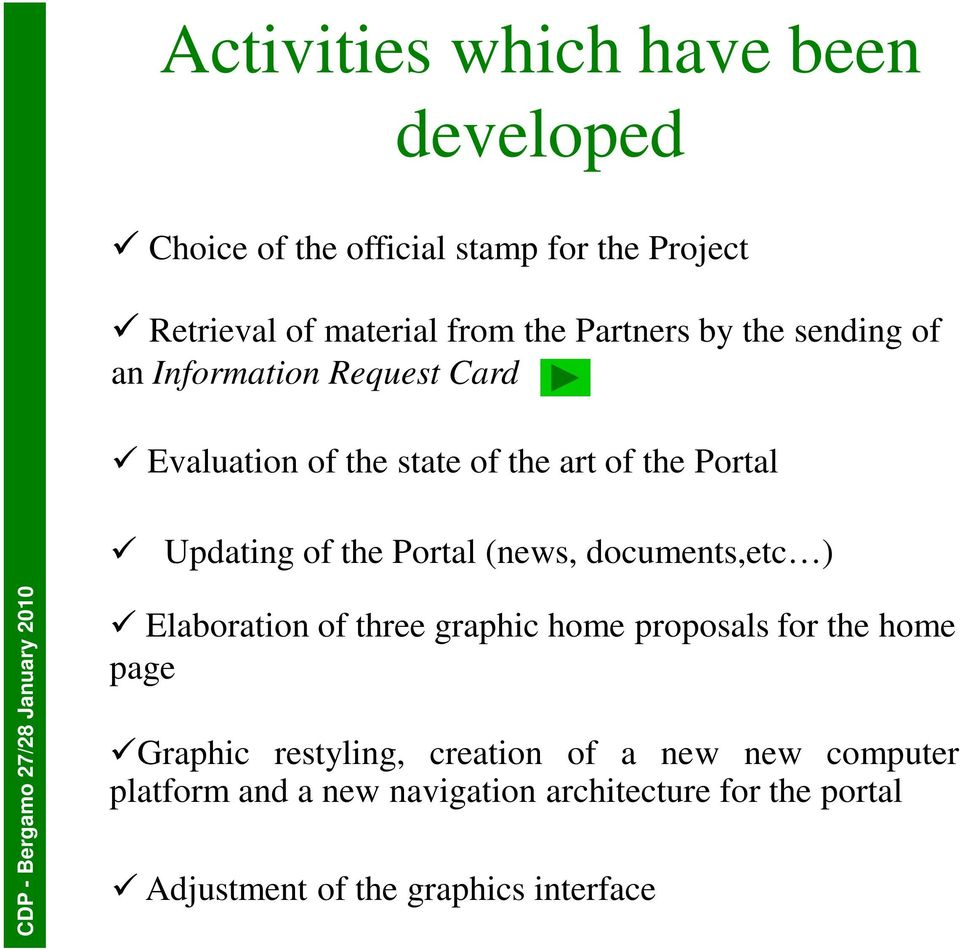 documents,etc ) CDP - Bergamo 27/28 January 21 Elaboration of three graphic home proposals for the home page Graphic