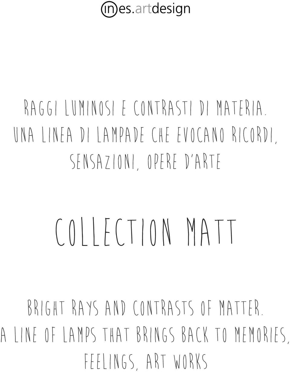 opere d arte COLLECTION MATT Bright rays and contrasts