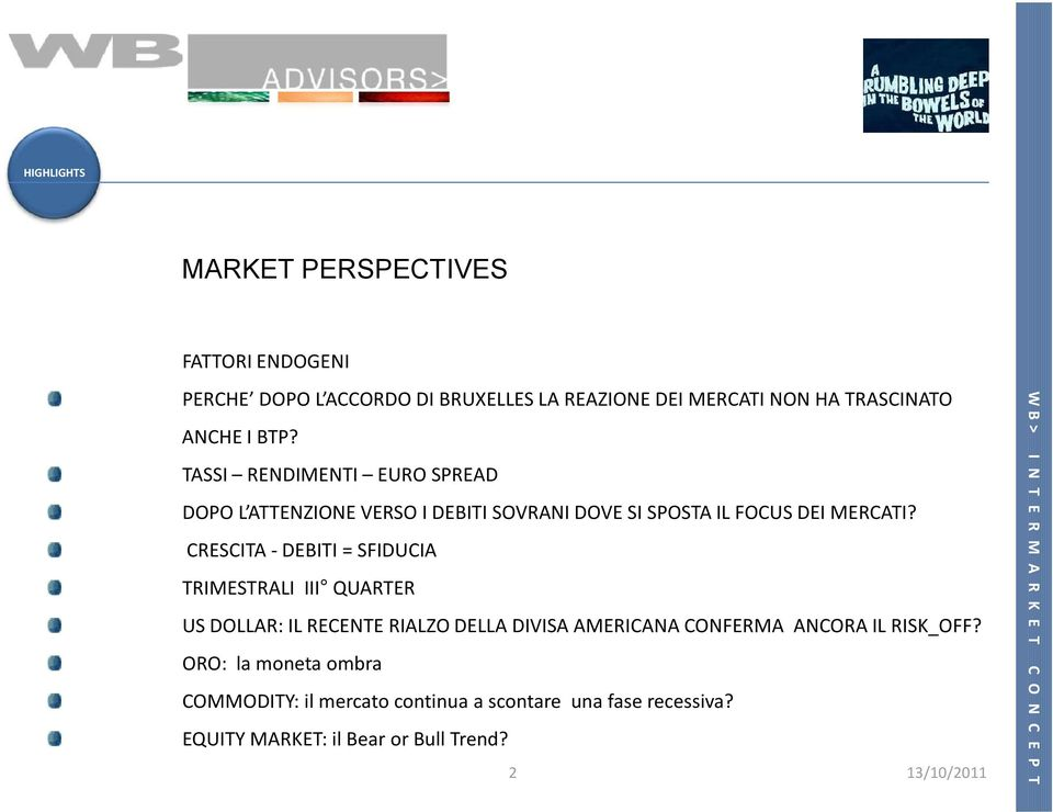 IL RISK_OFF? COMMODITY: il mercato continua a scontare una fase recessiva? EQUITY MARKET: il Bear or Bull Trend?