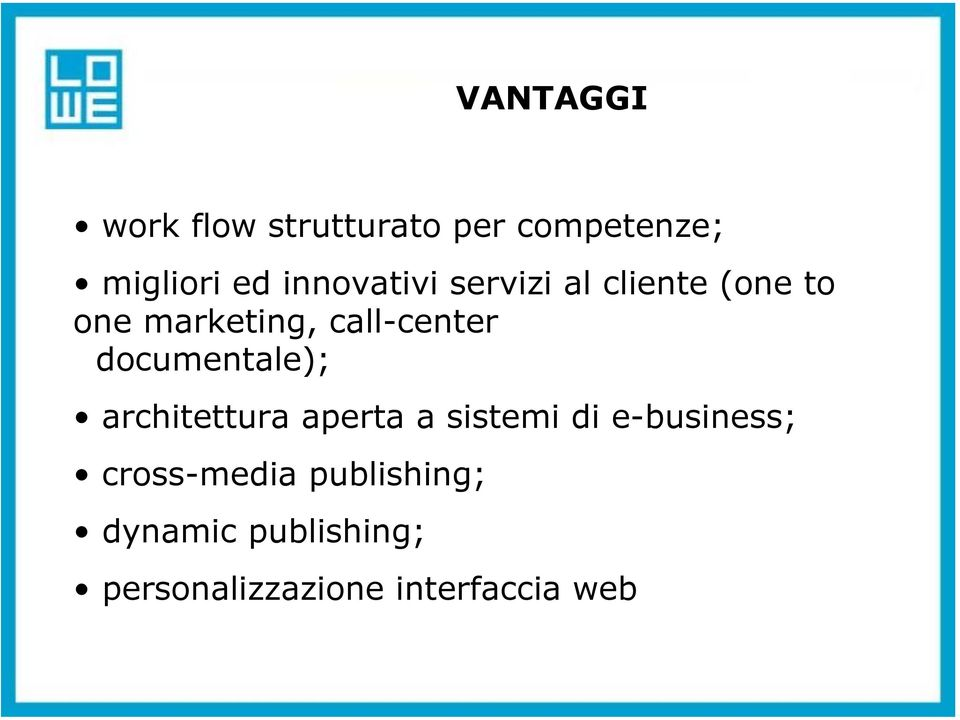 documentale); architettura aperta a sistemi di e-business;