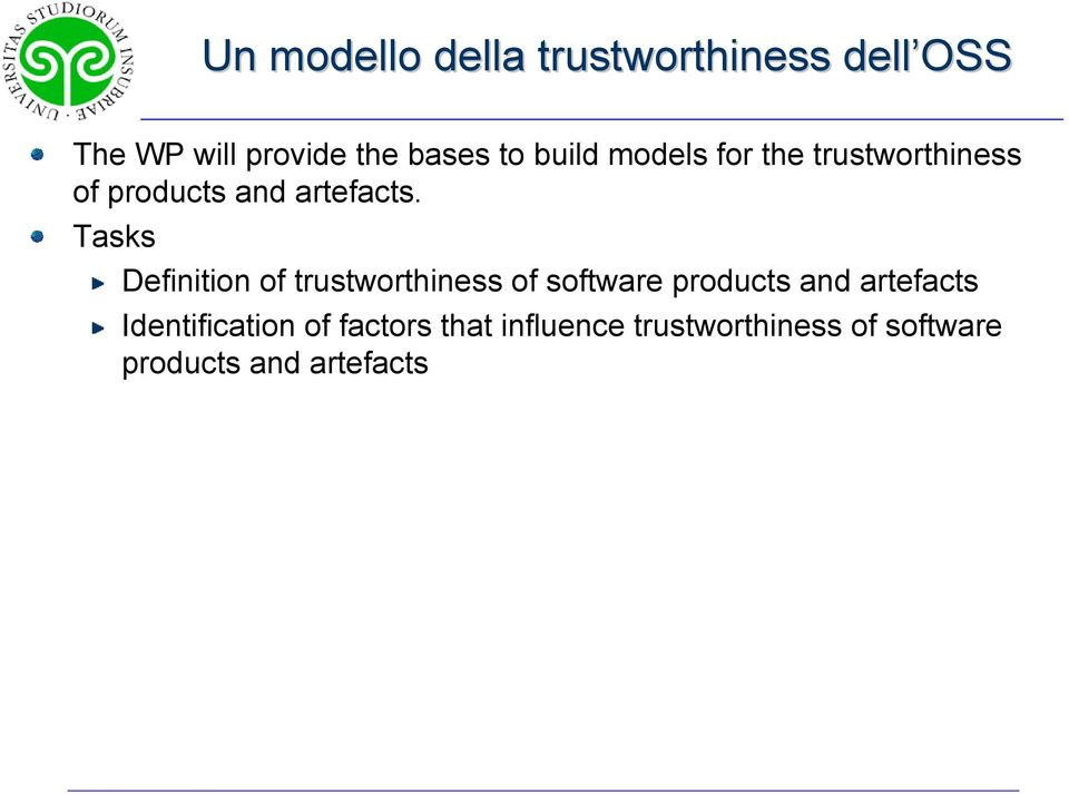 Tasks Definition of trustworthiness of software products and artefacts