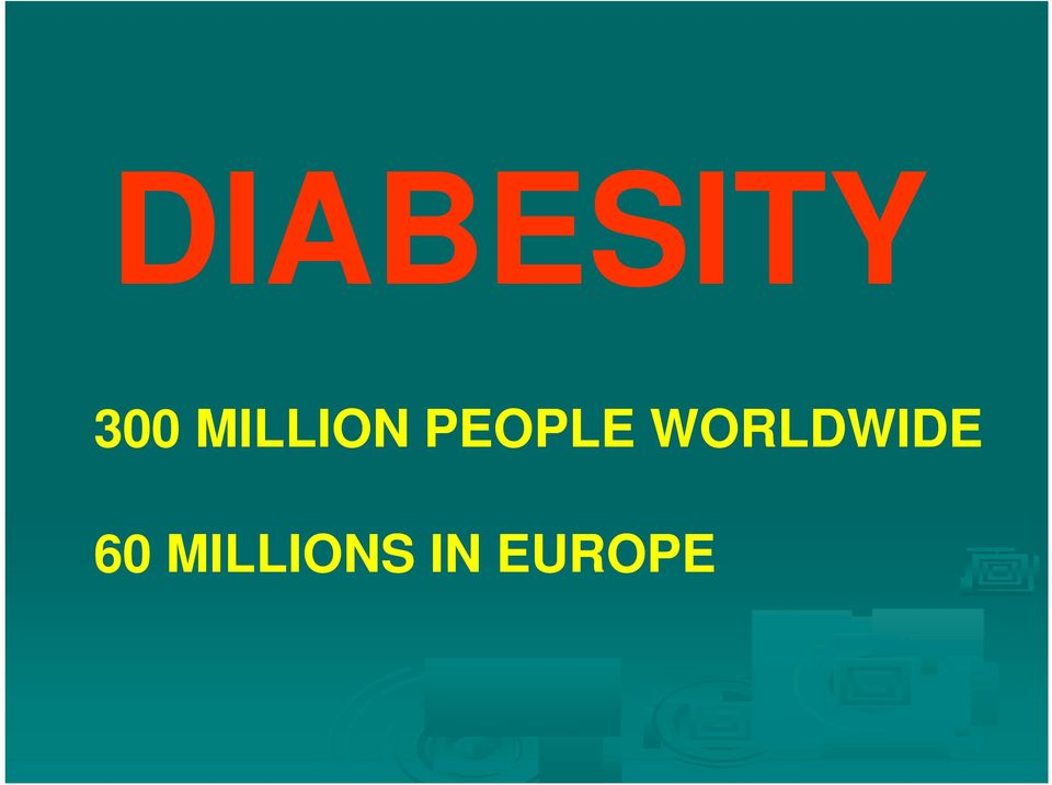 challenges DIABESITY 300 MILLION
