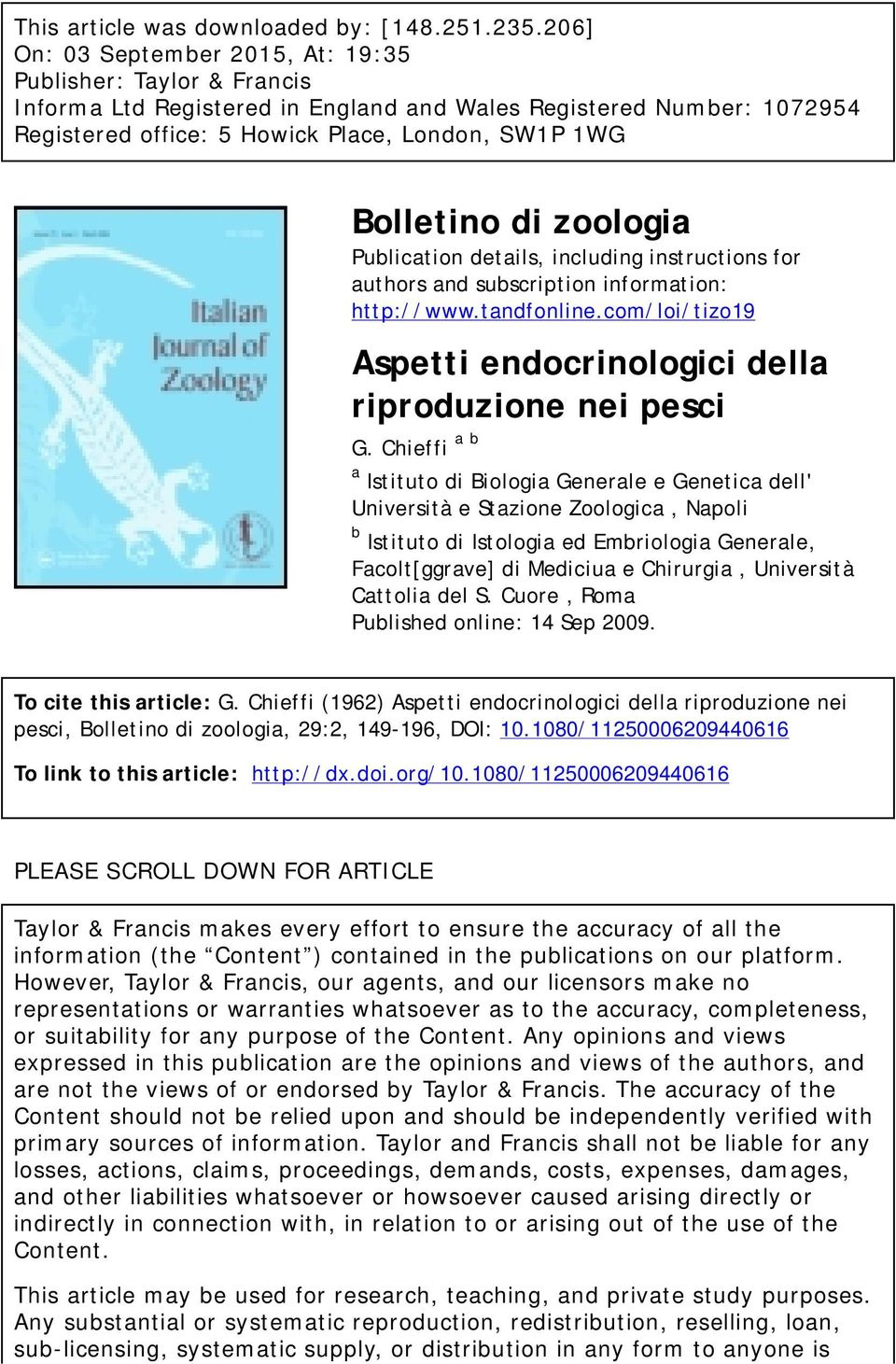 di zoologia Publication details, including instructions for authors and subscription information: http://www.tandfonline.com/loi/tizo19 Aspetti endocrinologici della riproduzione nei pesci G.