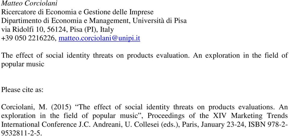 An exploration in the field of popular music Please cite as: Corciolani, M. (2015) The effect of social identity threats on products evaluations.