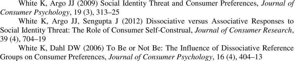 of Consumer Self-Construal, Journal of Consumer Research, 39 (4), 704 19 White K, Dahl DW (2006) To Be or Not Be: