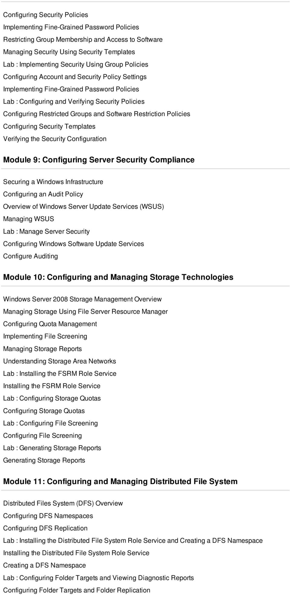 Software Restriction Policies Configuring Security Templates Verifying the Security Configuration Module 9: Configuring Server Security Compliance Securing a Windows Infrastructure Configuring an