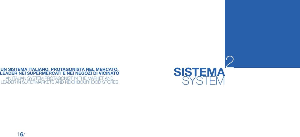 ITALIAN SYSTEM PROTAGONIST IN THE MARKET AND LEADER