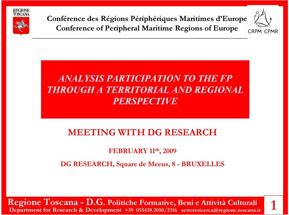 PERSPECTIVE MEETING WITH DG RESEARCH FEBRUARY 11 th, 2009 DG RESEARCH, Square de Meeus, 8 -
