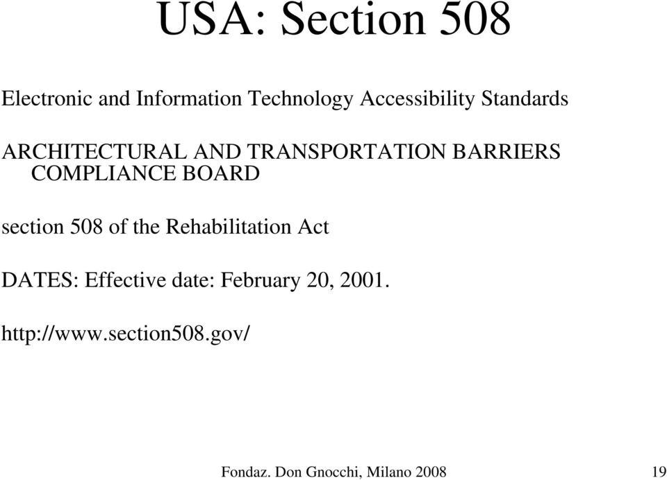 section 508 of the Rehabilitation Act DATES: Effective date: February