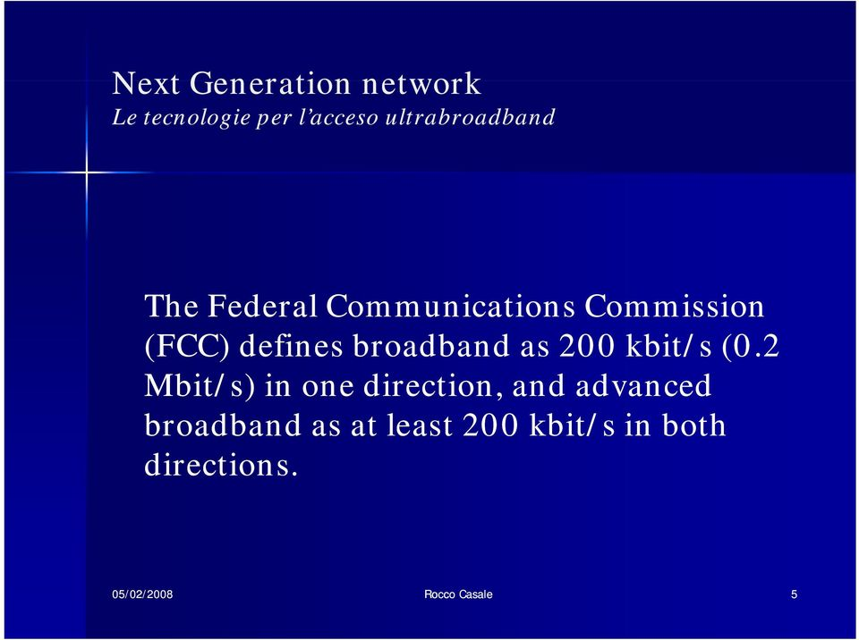 2 Mbit/s) /) in one direction, and advanced