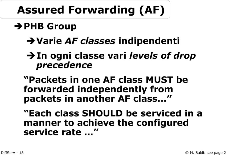 forwarded independently from packets in another AF class Each class