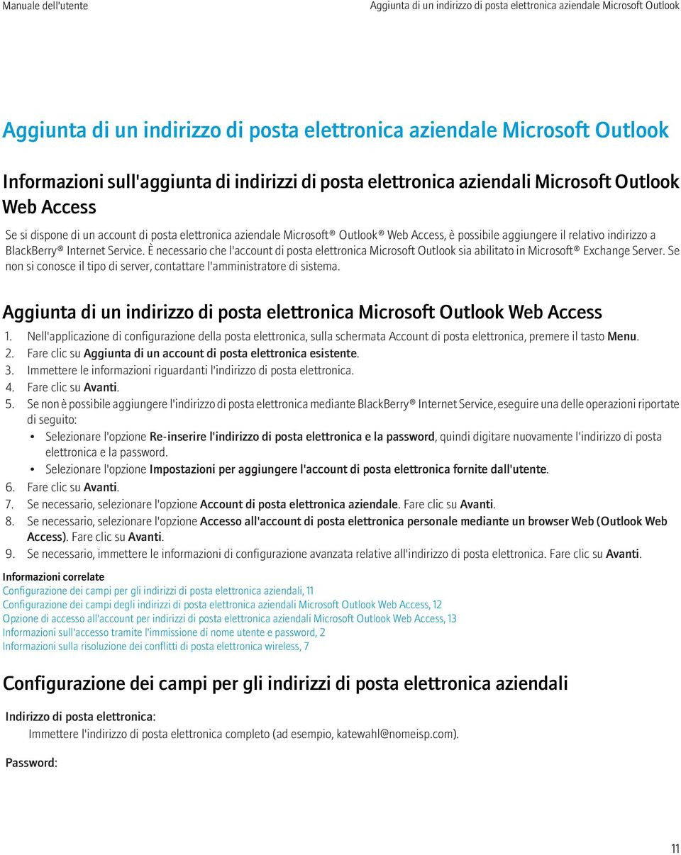 Internet Service. È necessario che l'account di posta elettronica Microsoft Outlook sia abilitato in Microsoft Exchange Server.