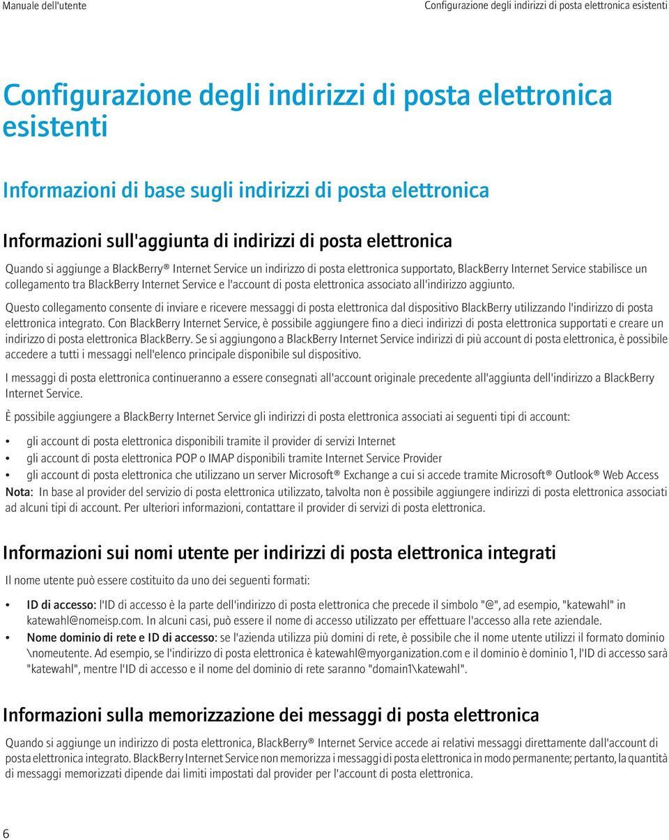 tra BlackBerry Internet Service e l'account di posta elettronica associato all'indirizzo aggiunto.