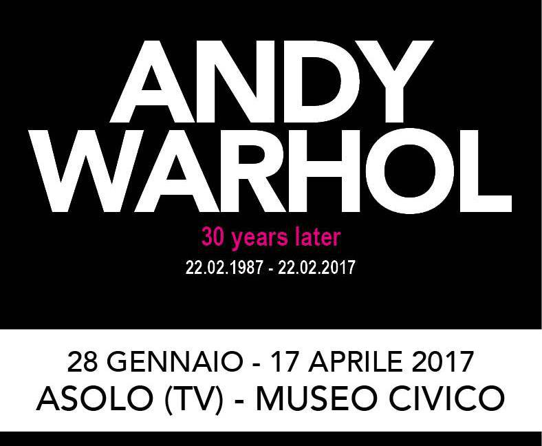 Andy Warhol 30 years later - Asolo by Around & About Treviso - Sunday, January 08, 2017 http://www.aroundandabouttreviso.