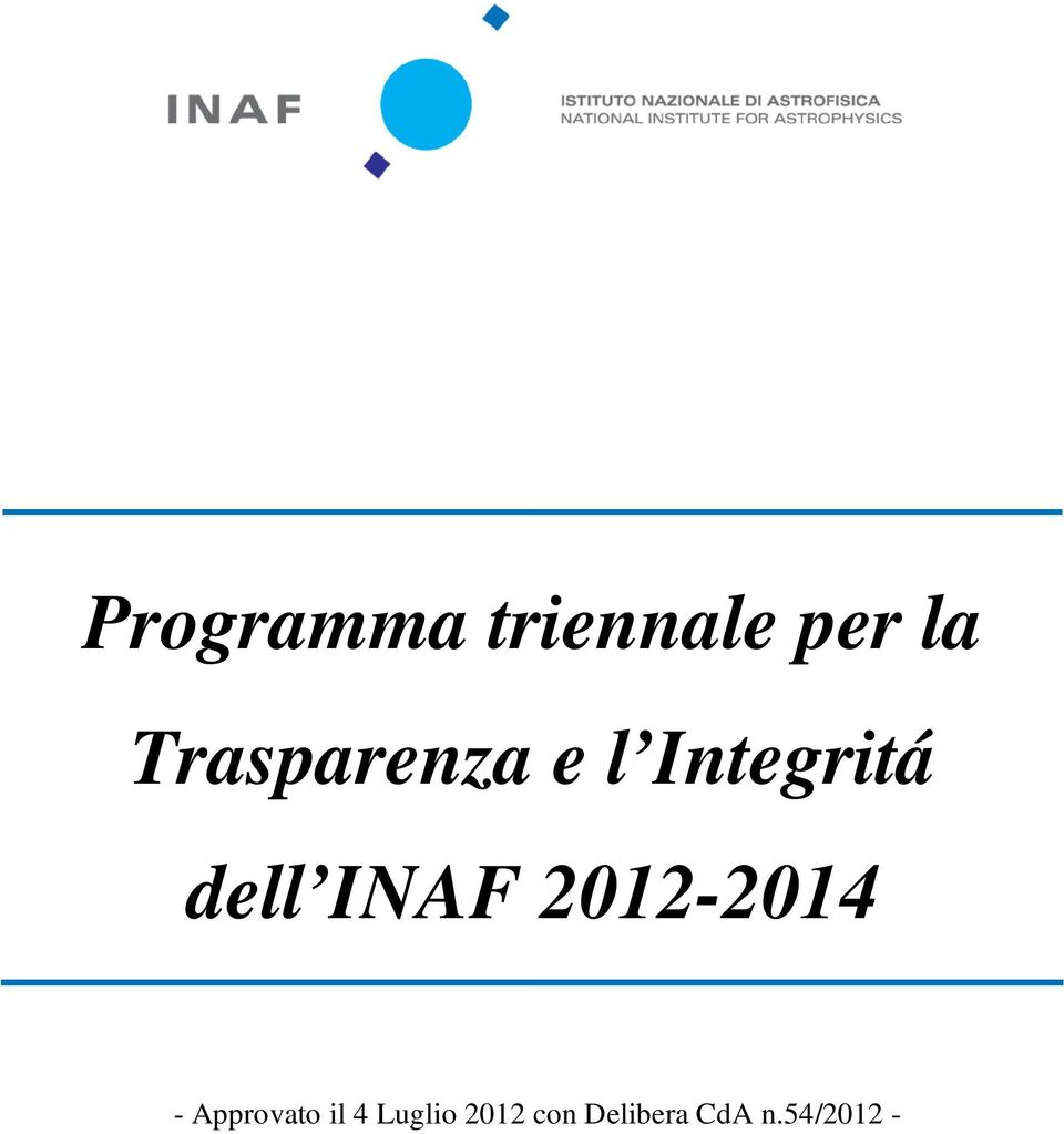 INAF 2012-2014 - Approvato il 4