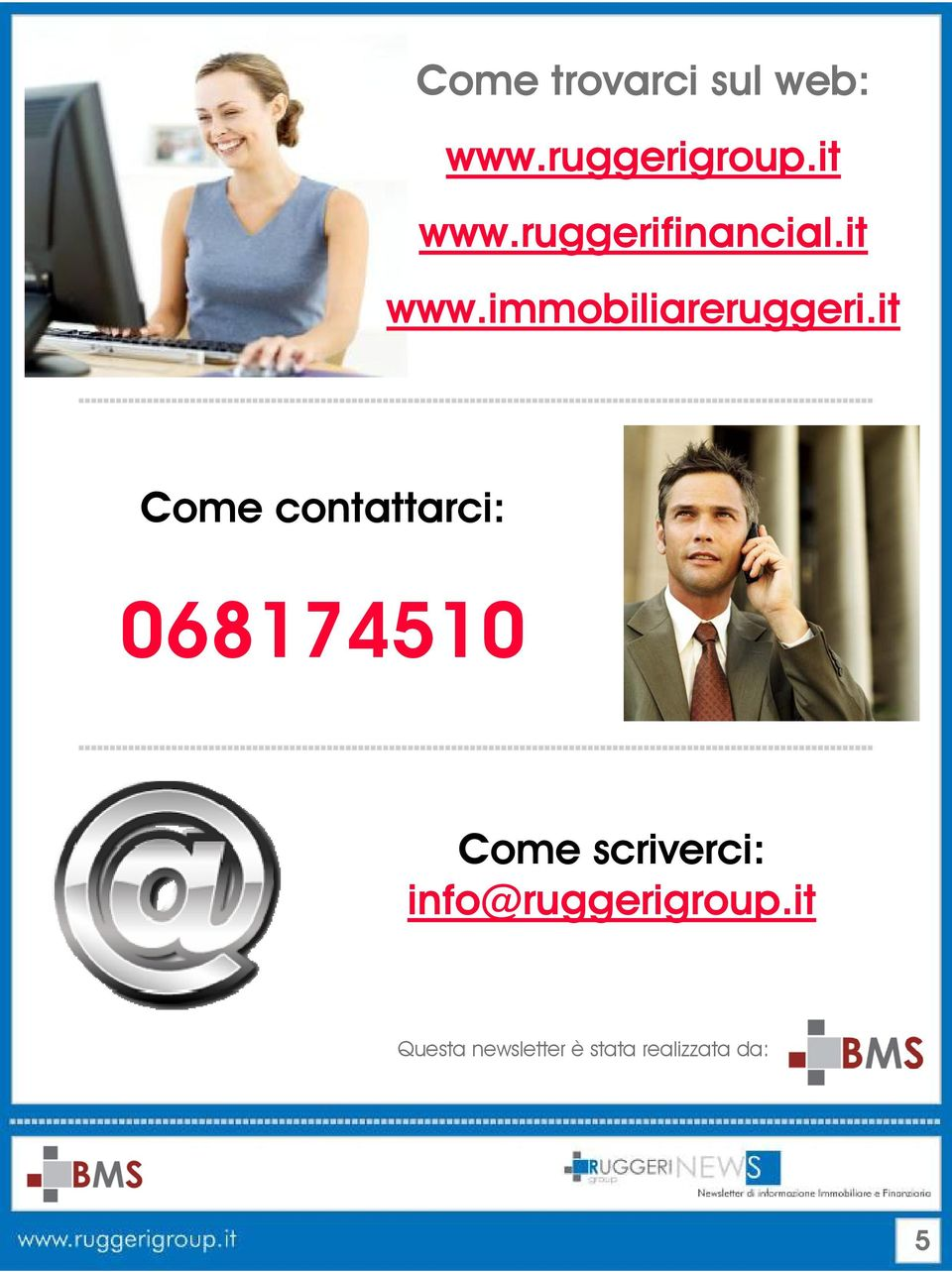it Come contattarci: 068174510 Come scriverci: