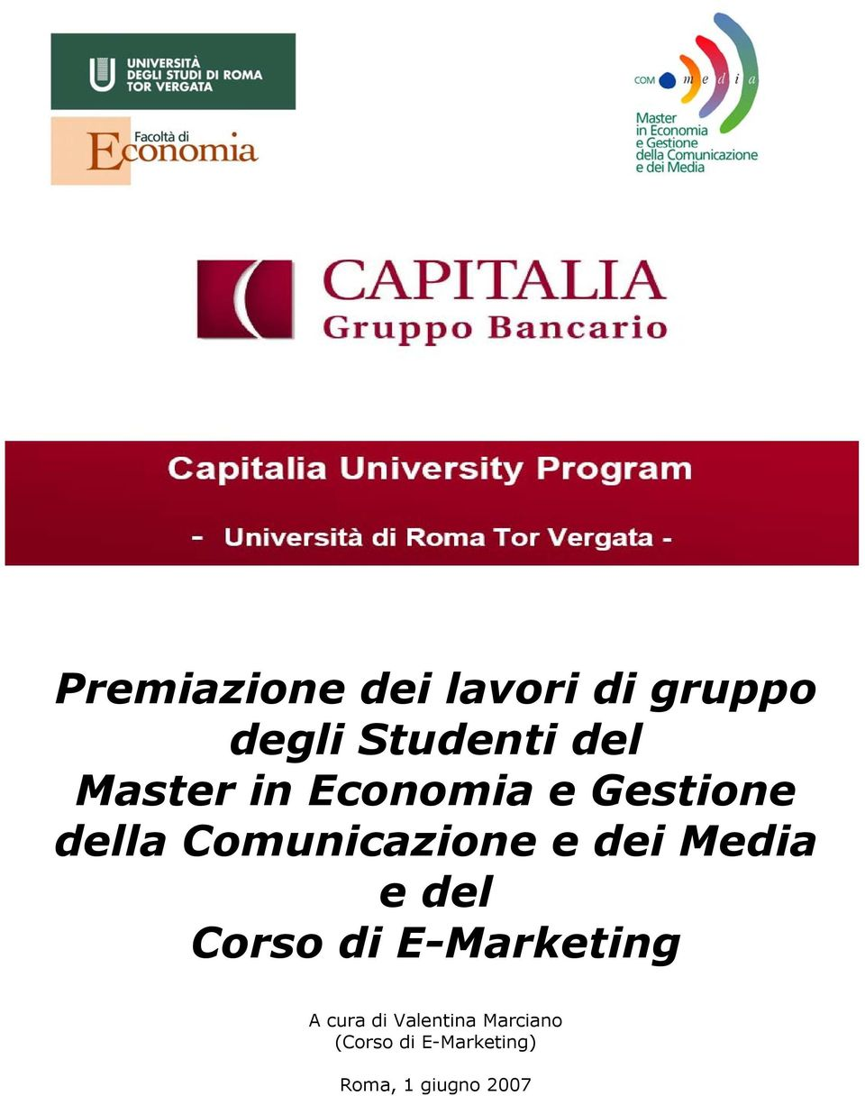 di E-Marketing A cura di Valentina Marciano (Corso di E-Marketing) Roma, 1 giugno