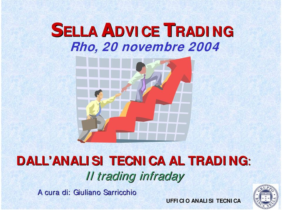 TRADING: Il trading infraday A cura