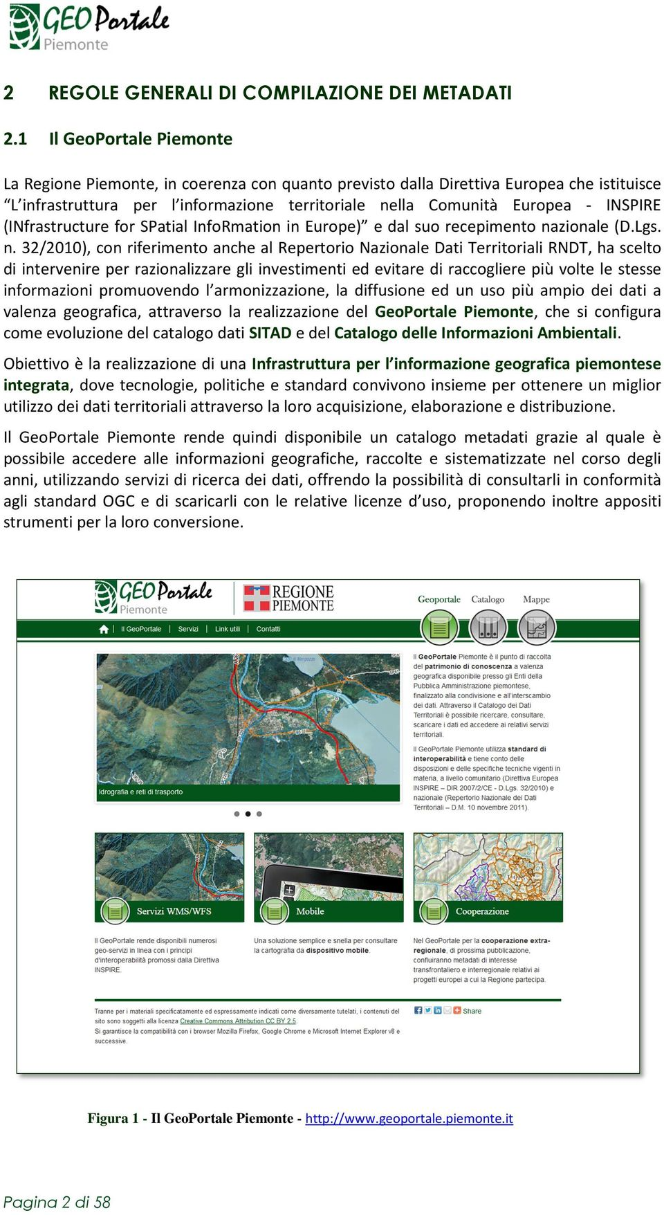 (INfrastructure for SPatial InfoRmation in Europe) e dal suo recepimento na