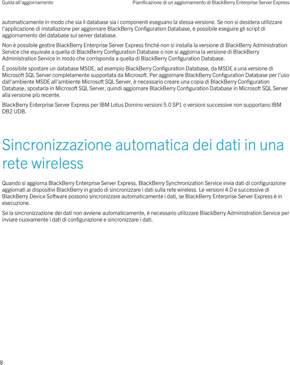 Non è possibile gestire BlackBerry Enterprise Server Express finché non si installa la versione di BlackBerry Administration Service che equivale a quella di BlackBerry Configuration Database o non
