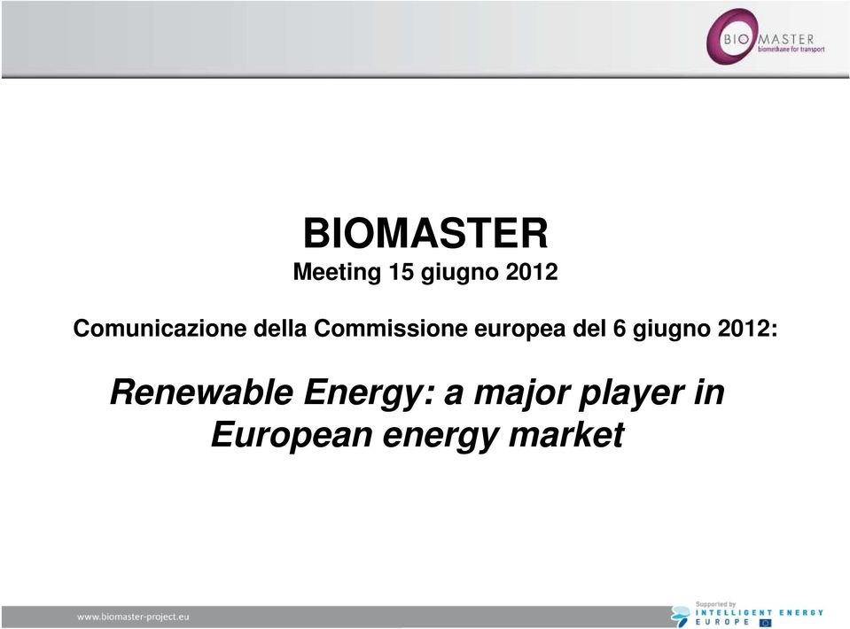 europea del 6 giugno 2012: Renewable