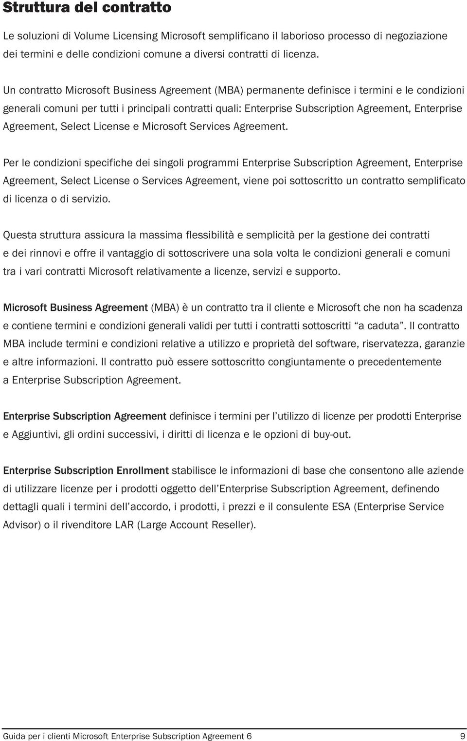 Agreement, Select License e Microsoft Services Agreement.