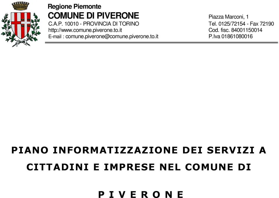 84001150014 E-mail : comune.piverone@comune.piverone.to.it P.