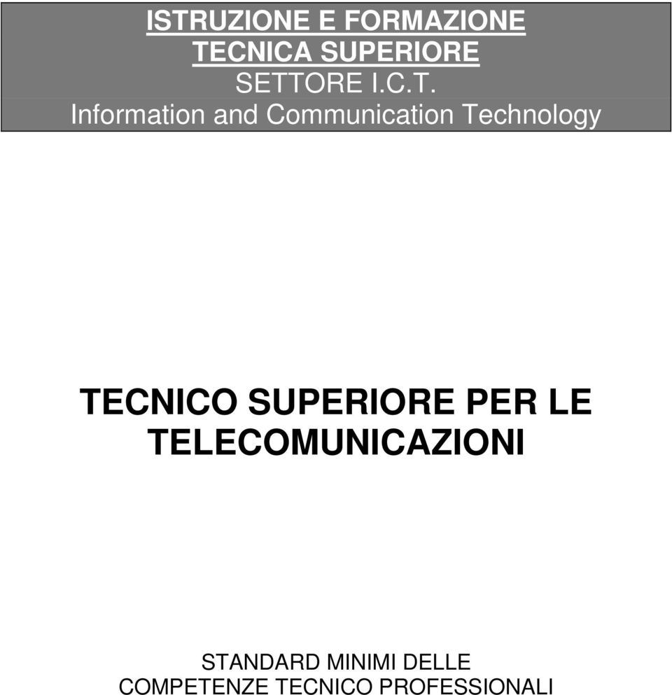 Technology TECNICO SUPERIORE PER LE