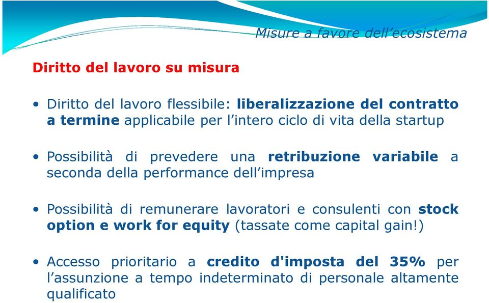 performance dell impresa Possibilità di remunerare lavoratori e consulenti con stock option e work for equity (tassate come