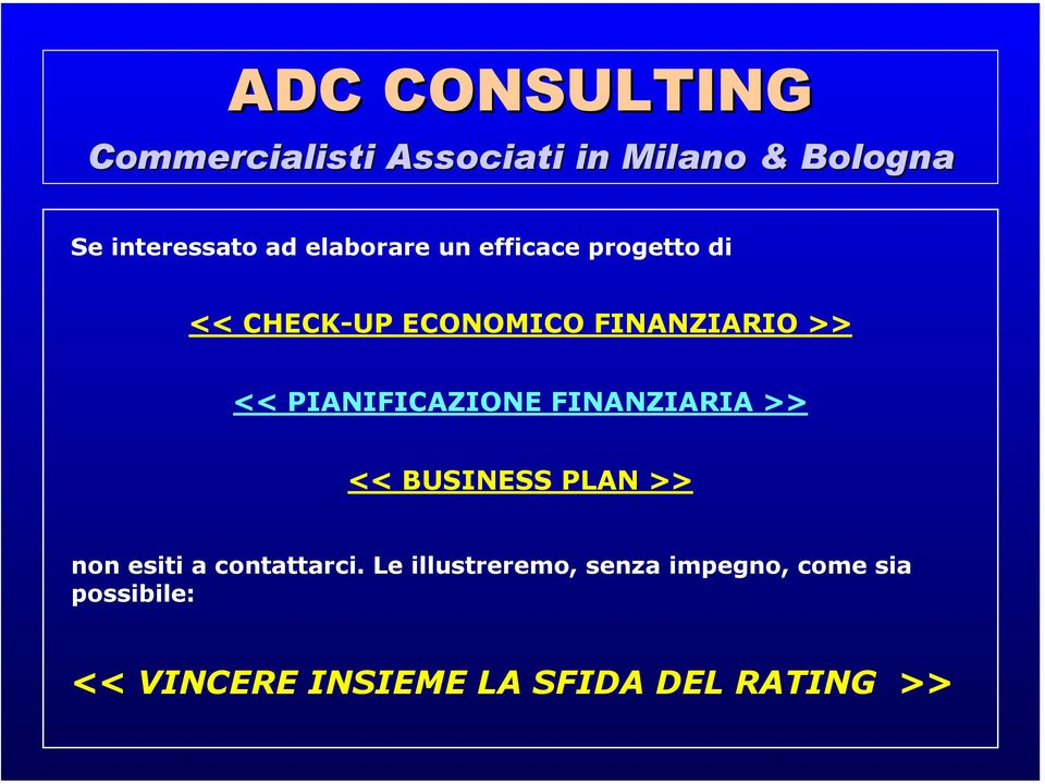 BUSINESS PLAN >> non esiti a contattarci.