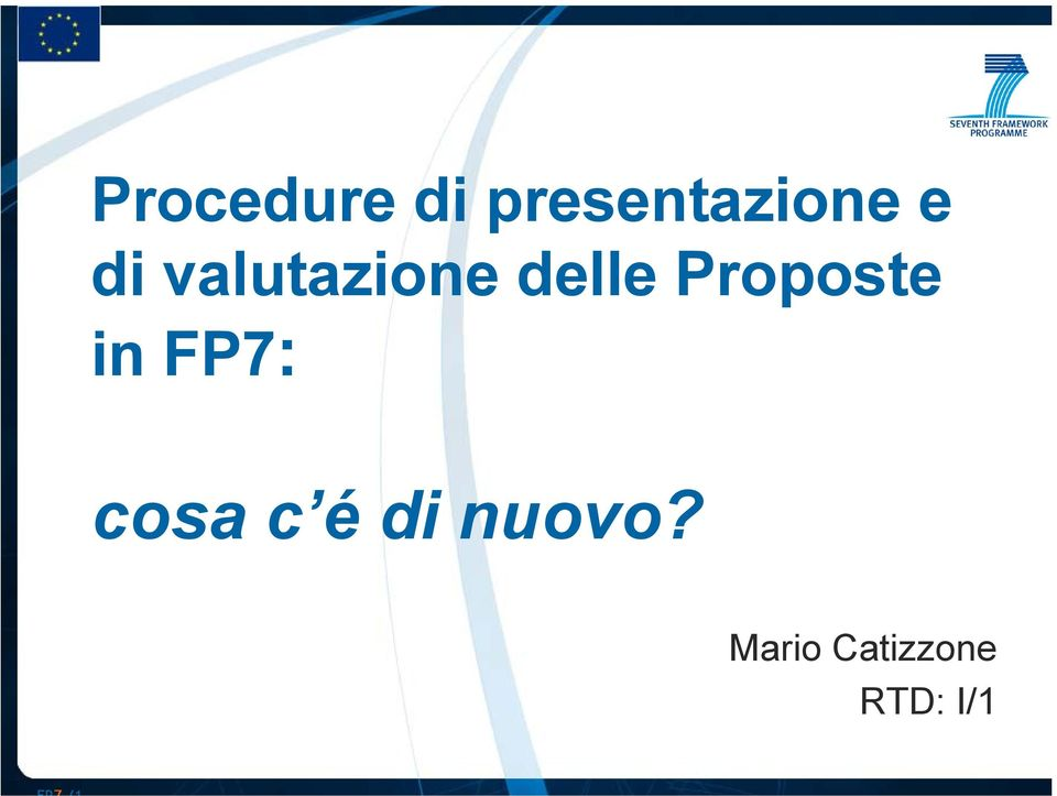 Proposte in FP7: cosa c é