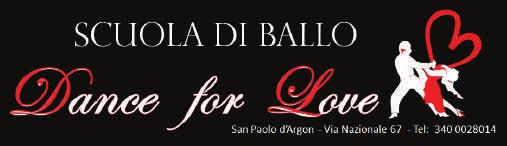 DANCE FOR LOVE ASD Ballo tel. 035 4254191 cell. 340 002 8014 email: scuoladiballo@danceforlove.