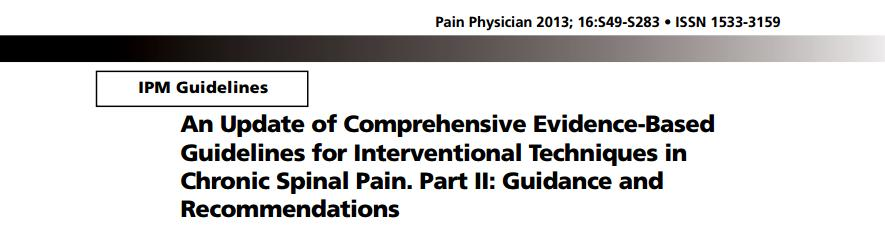 Systematic assessment of the literature Objective: To develop evidence-based clinical practice guidelines for interventional techniques in the diagnosis and treatment of chronic spinal pain.