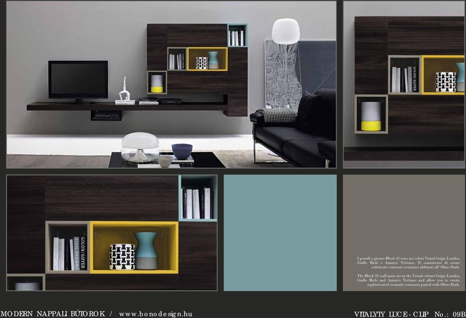 The Block 45 wall units are in the Visual colours Grigio Londra, Giallo Miele and Azzurro Nettuno and
