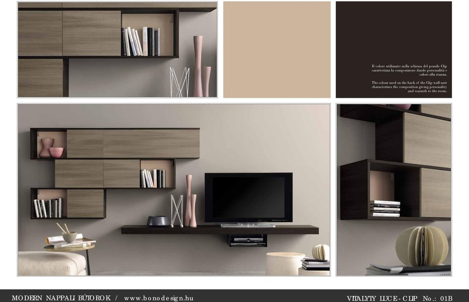 The colour used on the back of the Clip wall unit characterizes the