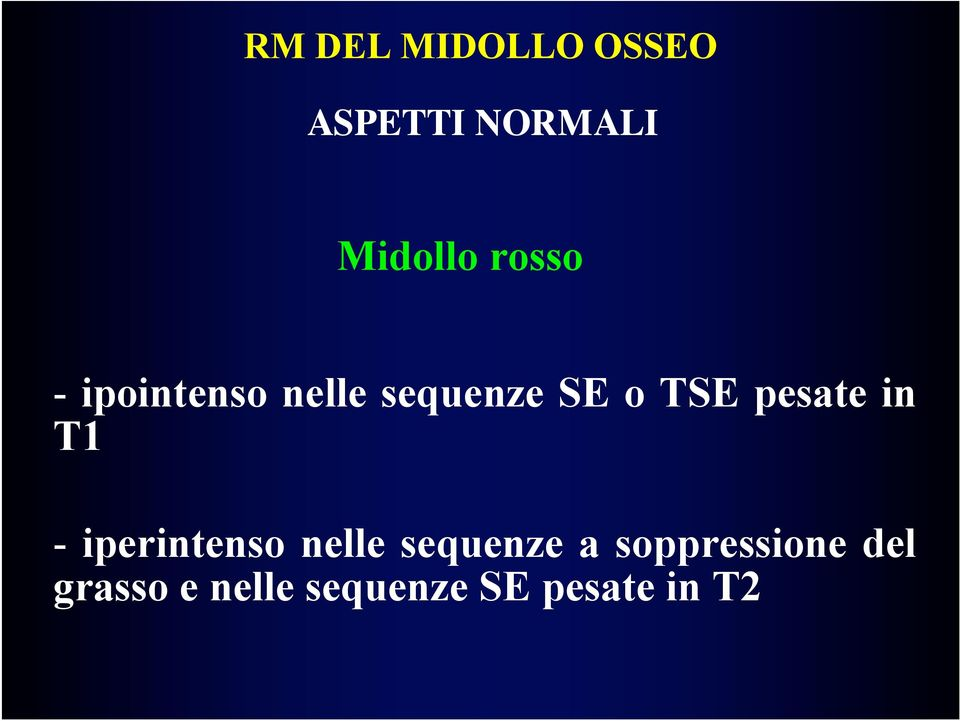 iperintenso nelle sequenze a