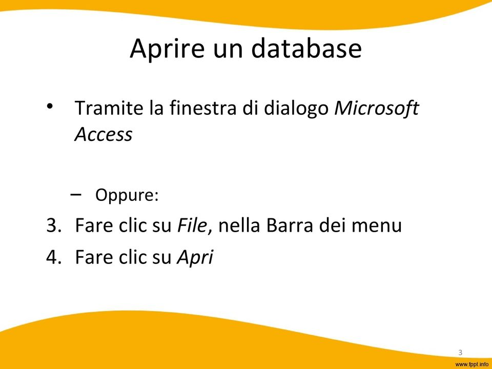 Access Oppure: 3.