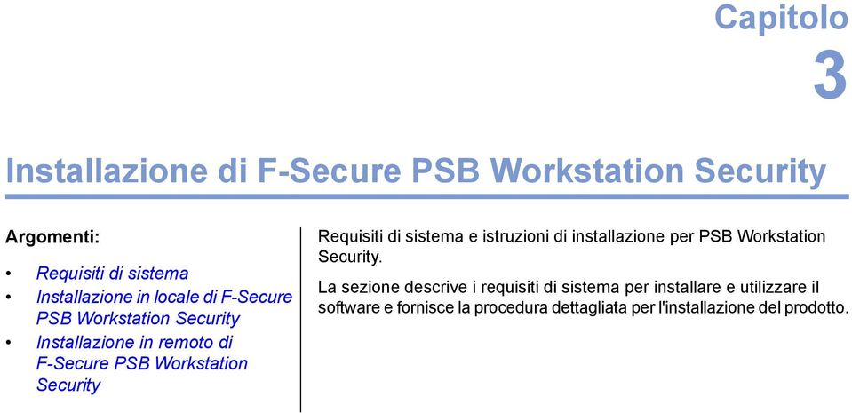 Requisiti di sistema e istruzioni di installazione per PSB Workstation Security.