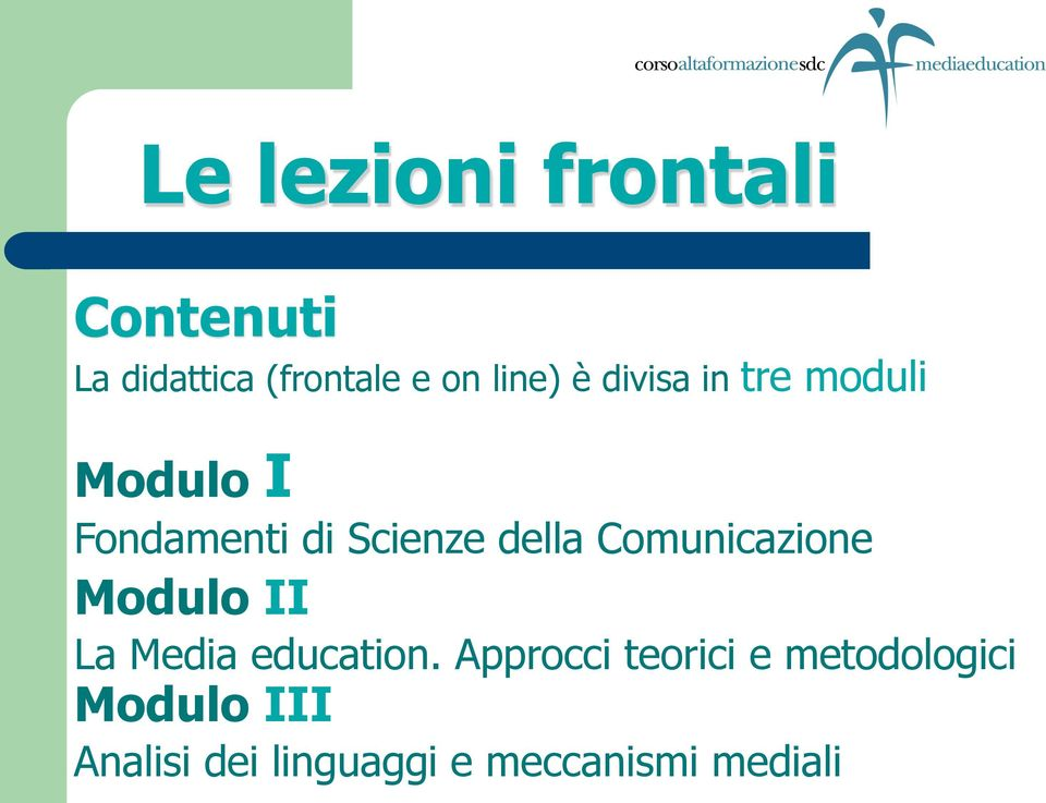 Comunicazione Modulo II La Media education.