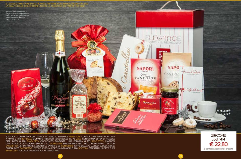 TAVOLETTA CIOCCOLATO FONDENTE LUISA PERUGINA G 100 SACCHETTO CANTUCCI CON GOCCE DI CIOCCOLATO SAPORI G 100 CONFEZIONE ENGLISH BREAKFAST TEA 10 FILTRI ROYAL TEA G 20 SACCHETTO MINI PANFORTE MARGHERITA