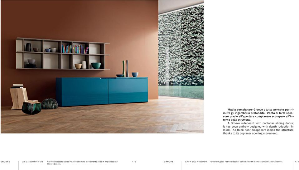 A Groove sideboard with coplanar sliding doors; it has been entirely designed with depth reduction in mind.