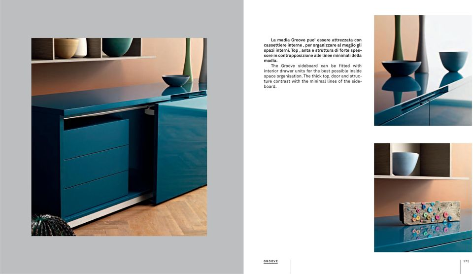 The Groove sideboard can be fitted with interior drawer units for the best possible inside space