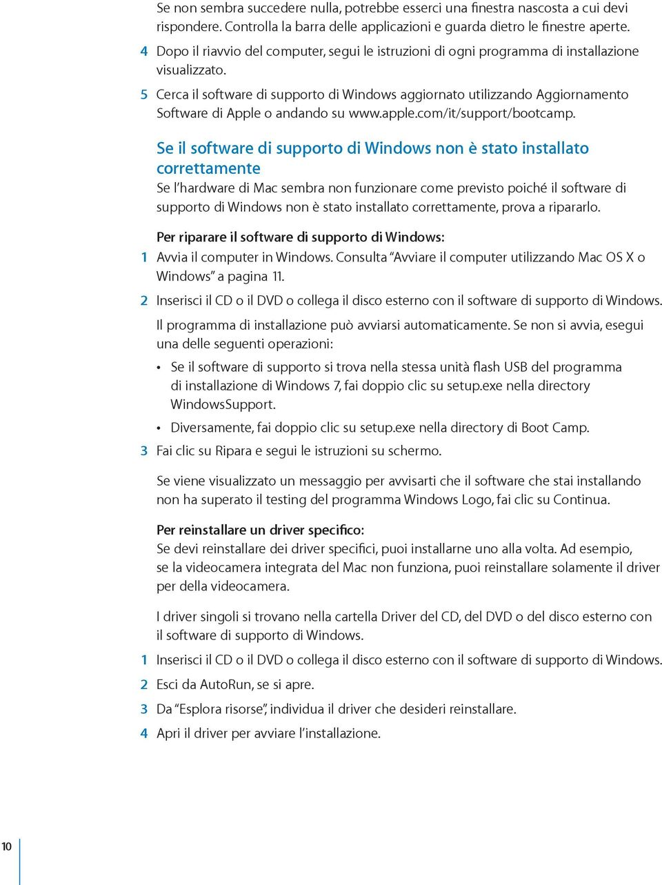 5 Cerca il software di supporto di Windows aggiornato utilizzando Aggiornamento Software di Apple o andando su www.apple.com/it/support/bootcamp.
