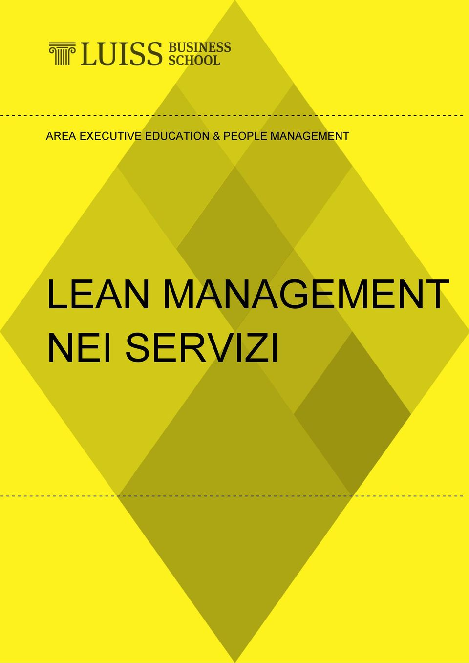 MANAGEMENT LEAN MANAGEMENT NEI SERVIZI  - - - - - - - - - - - - - - - - - - - - - - - - - - - - -