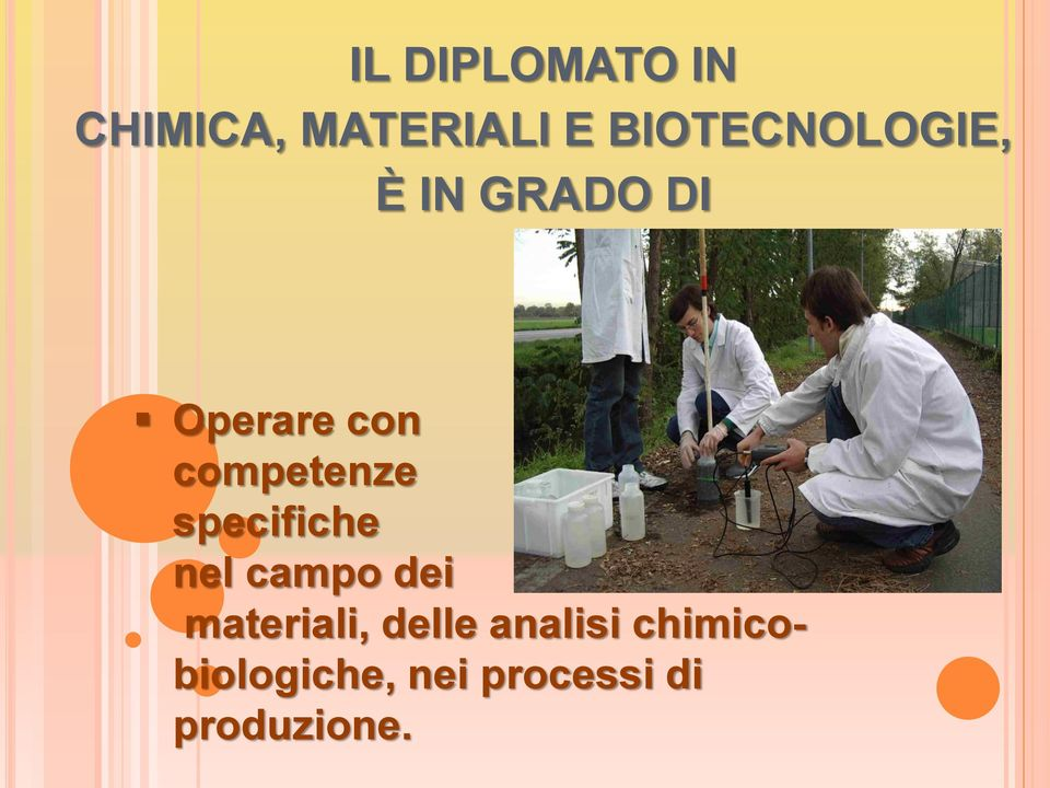 competenze specifiche nel campo dei materiali,