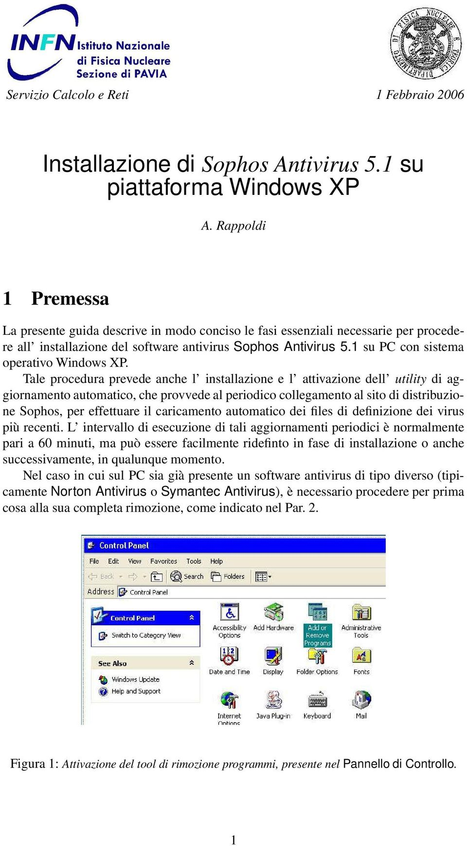 1 su PC con sistema operativo Windows XP.